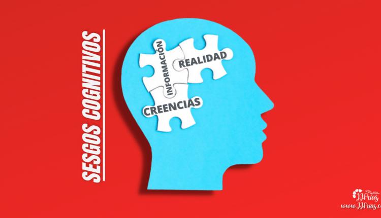 sesgos cognitivos vs realidad
